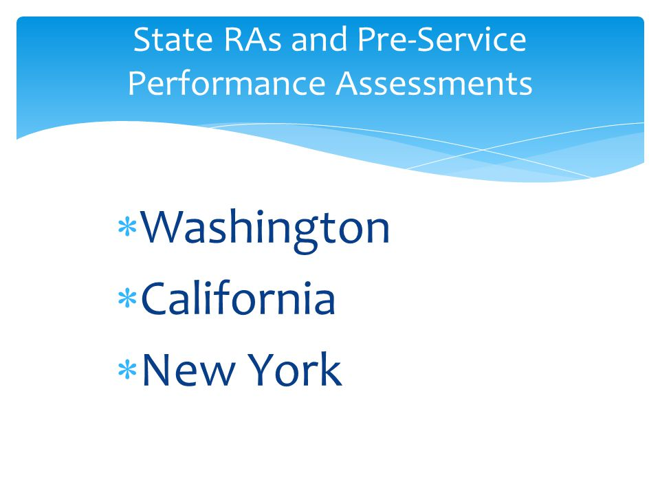  Washington  California  New York State RAs and Pre-Service Performance Assessments