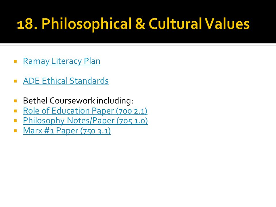  Ramay Literacy Plan Ramay Literacy Plan  ADE Ethical Standards ADE Ethical Standards  Bethel Coursework including:  Role of Education Paper (700 2.1) Role of Education Paper (700 2.1)  Philosophy Notes/Paper (705 1.0) Philosophy Notes/Paper (705 1.0)  Marx #1 Paper (750 3.1) Marx #1 Paper (750 3.1)
