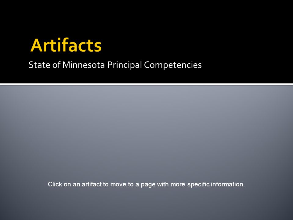 State of Minnesota Principal Competencies Click on an artifact to move to a page with more specific information.