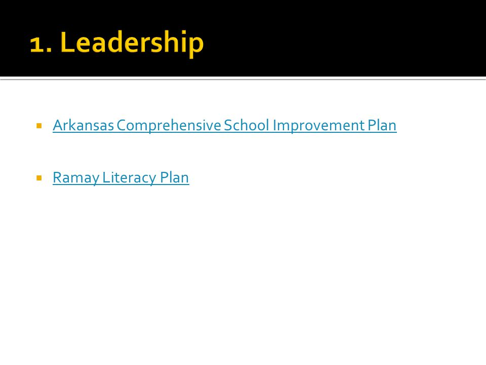  Arkansas Comprehensive School Improvement Plan Arkansas Comprehensive School Improvement Plan  Ramay Literacy Plan Ramay Literacy Plan