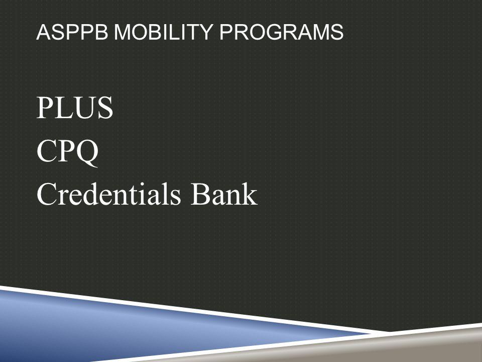 ASPPB MOBILITY PROGRAMS PLUS CPQ Credentials Bank