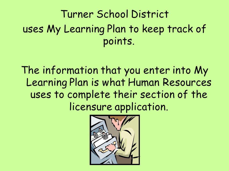 Turner School District uses My Learning Plan to keep track of points.