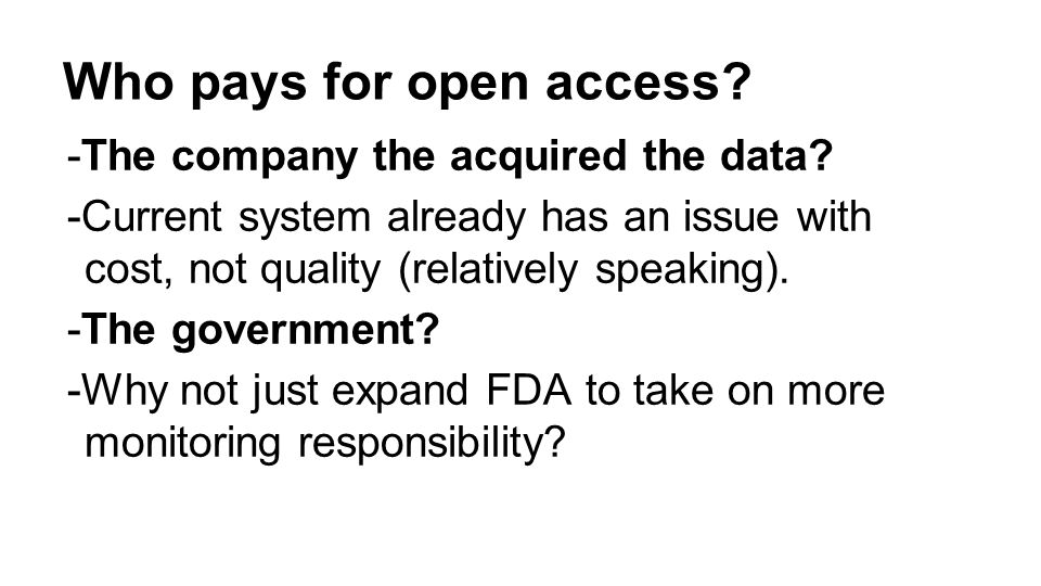 Who pays for open access. -The company the acquired the data.