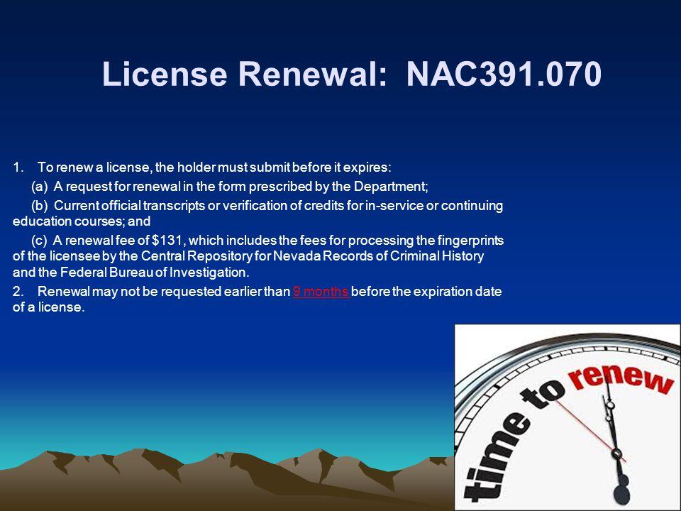 License Renewal: NAC391.070 1.