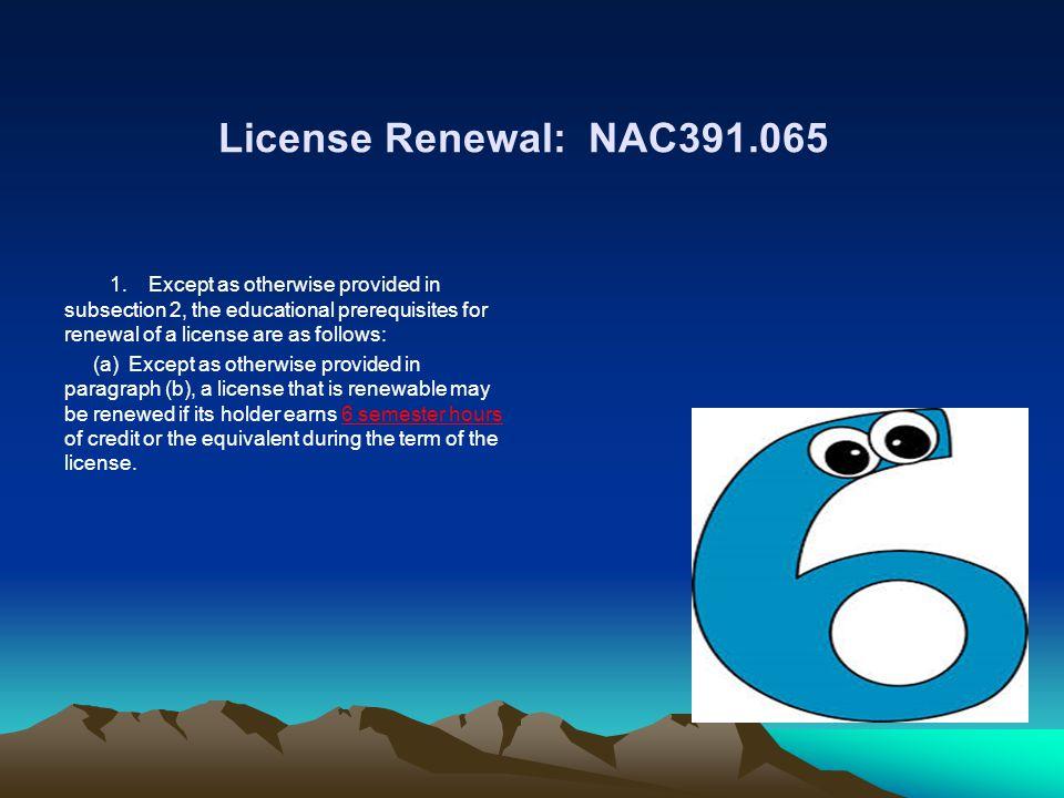 License Renewal: NAC391.065 1.