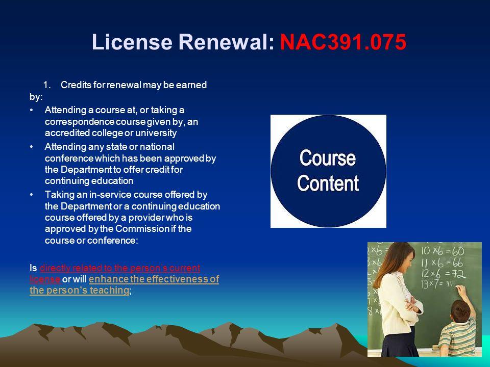 License Renewal: NAC391.075 1.