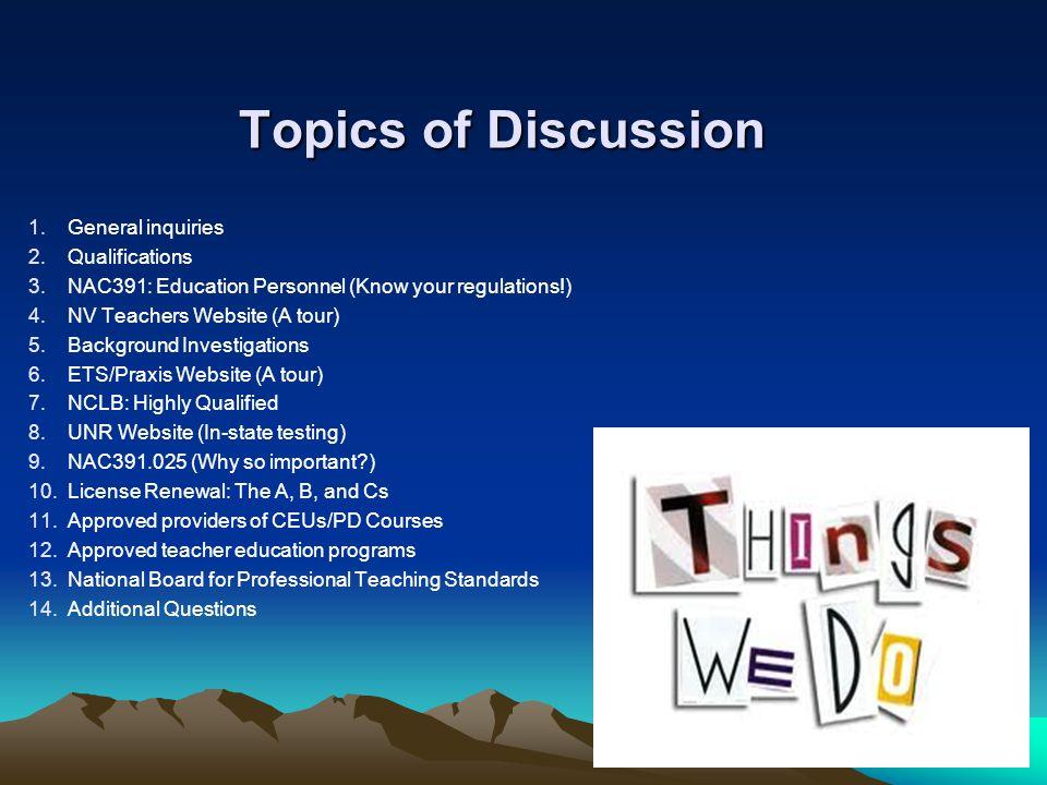 Topics of Discussion 1. 1.General inquiries 2. 2.Qualifications 3.