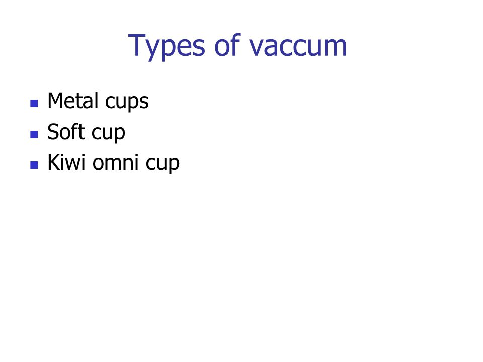 Types of vaccum Metal cups Soft cup Kiwi omni cup