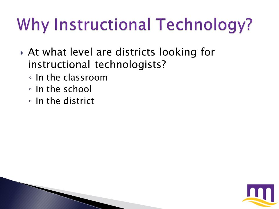 Instructional Technology Core  Introduction to Instructional Technology  Principles of Instructional Design  Analysis and Evaluation In Instructional Technology
