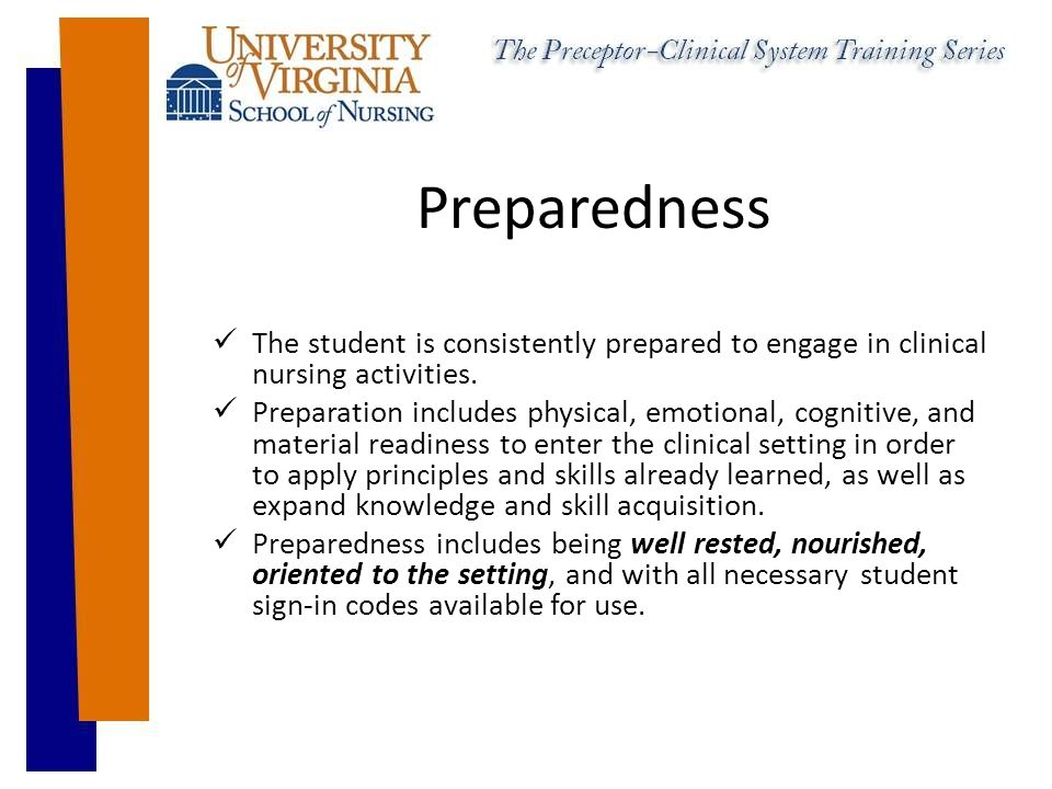 Preparedness The student is consistently prepared to engage in clinical nursing activities.