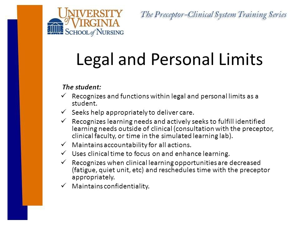 Legal and Personal Limits The student: Recognizes and functions within legal and personal limits as a student.