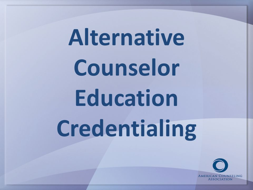 Alternative Counselor Education Credentialing