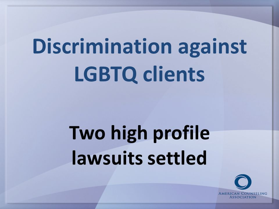 Discrimination against LGBTQ clients Two high profile lawsuits settled