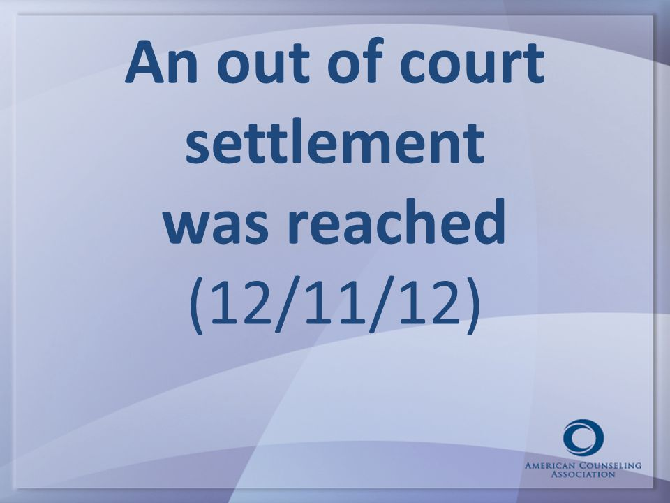 An out of court settlement was reached (12/11/12)