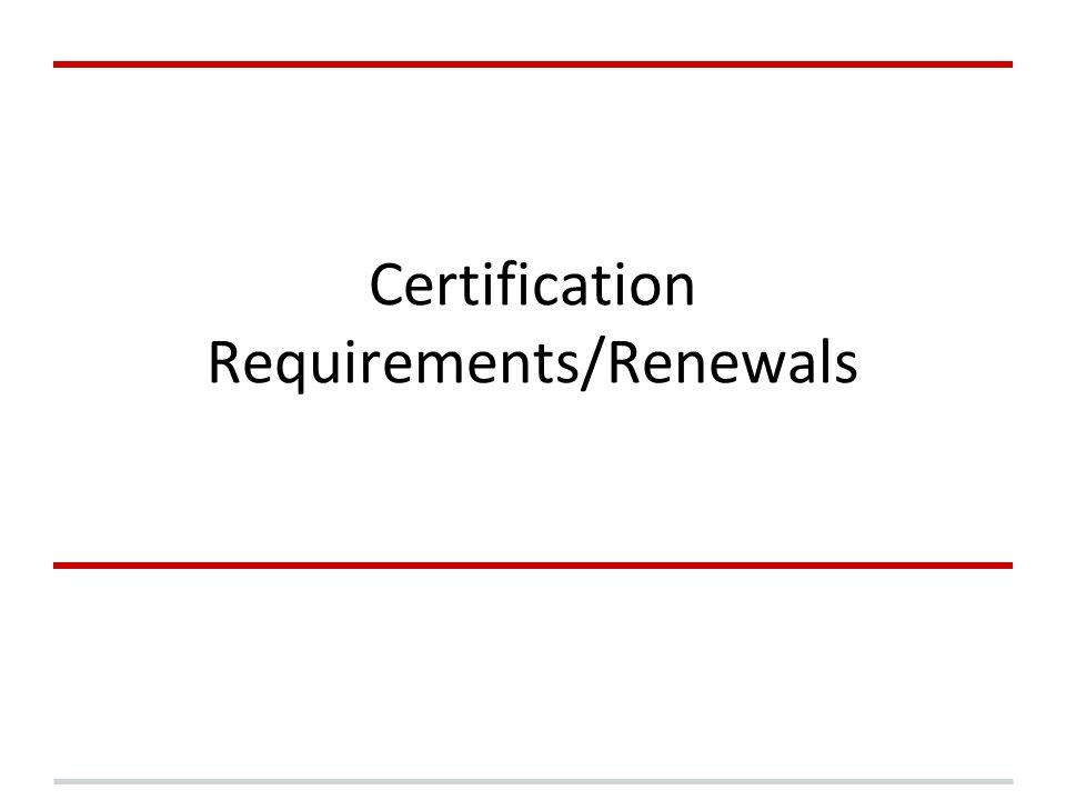 Certification Requirements/Renewals