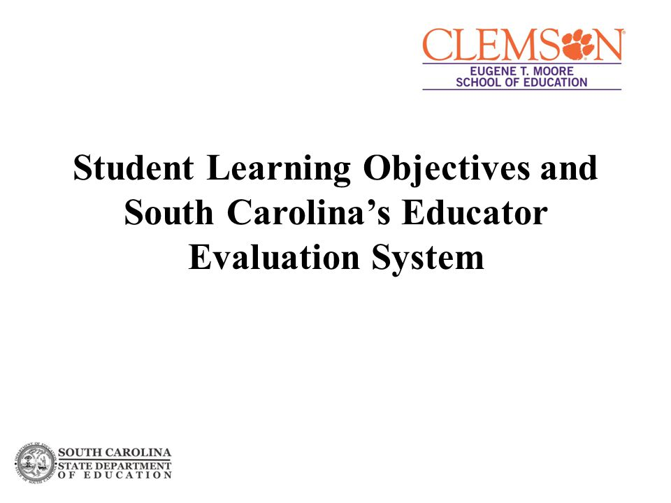 Student Learning Objectives and South Carolina's Educator Evaluation System