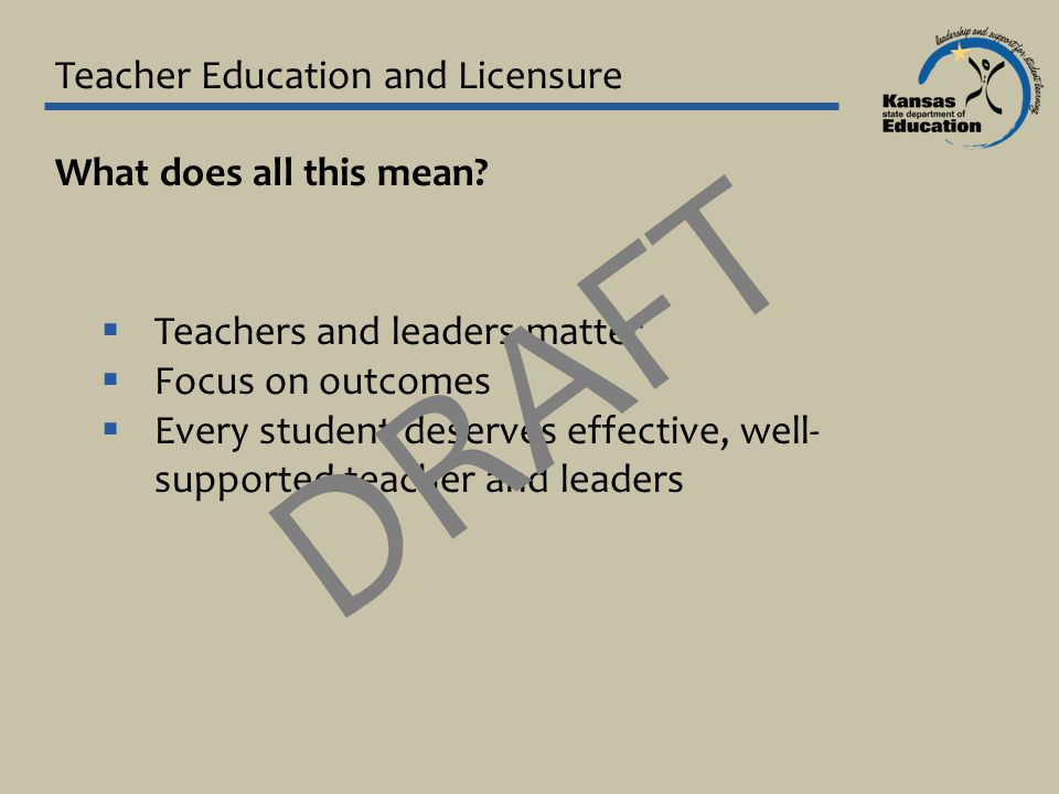 Teacher Education and Licensure What does all this mean.