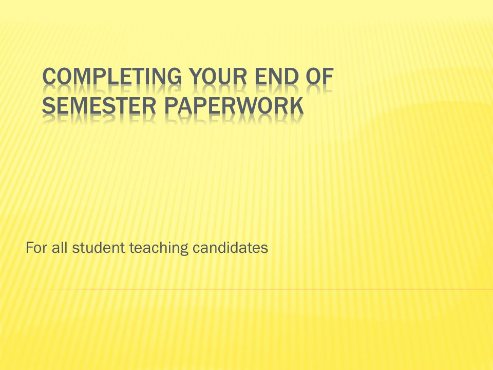 For all student teaching candidates