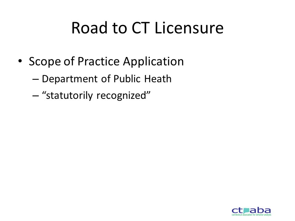 Road to CT Licensure Scope of Practice Application – Department of Public Heath – statutorily recognized