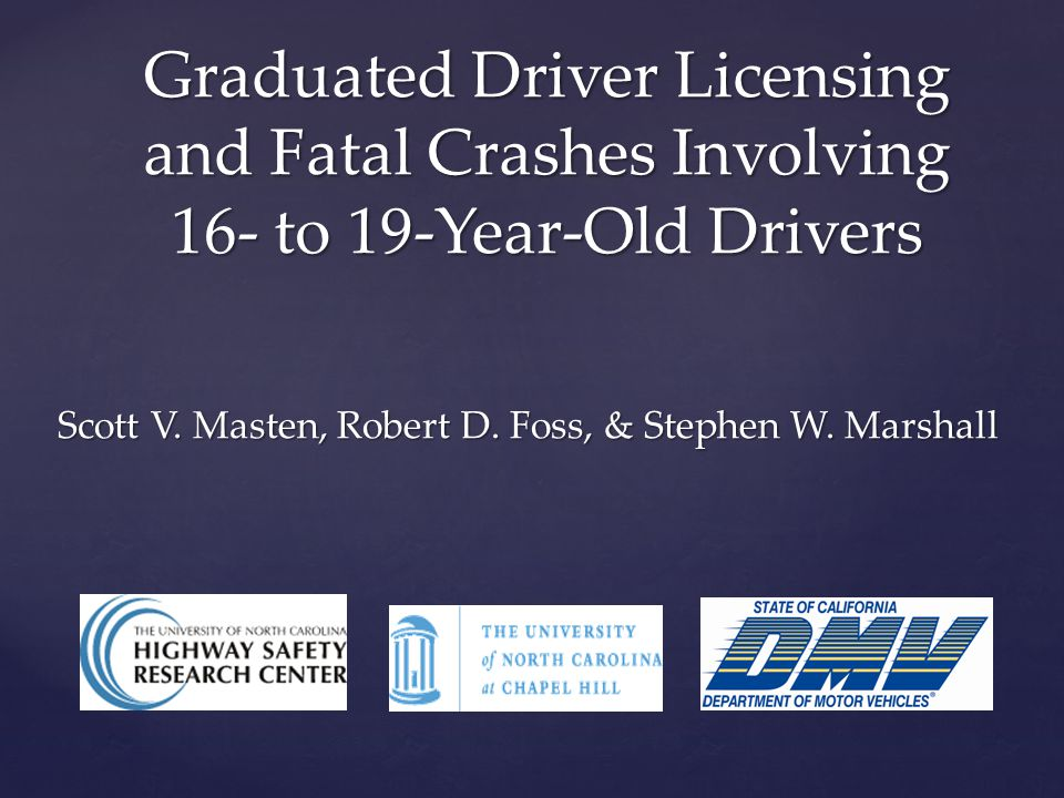 Graduated Driver Licensing and Fatal Crashes Involving 16- to 19-Year-Old Drivers Scott V.
