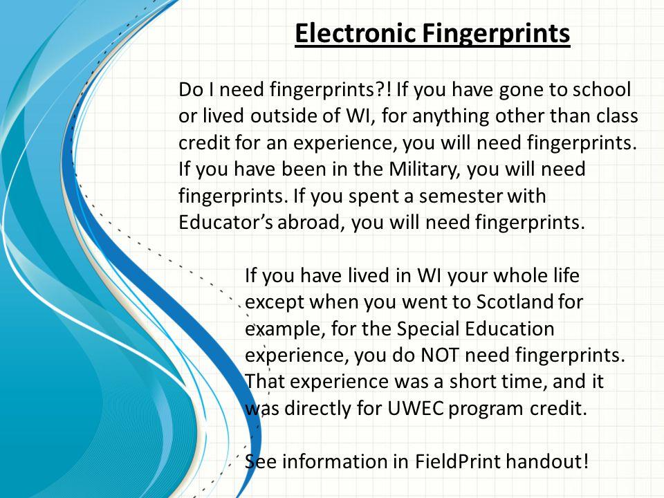 Electronic Fingerprints Do I need fingerprints .