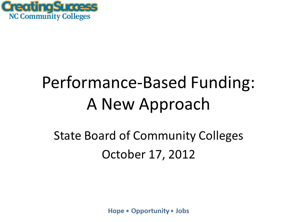 Hope Opportunity Jobs Legislative Context March 2012: Submitted report on revised performance measures, as required by Section 8.14 of S.L.