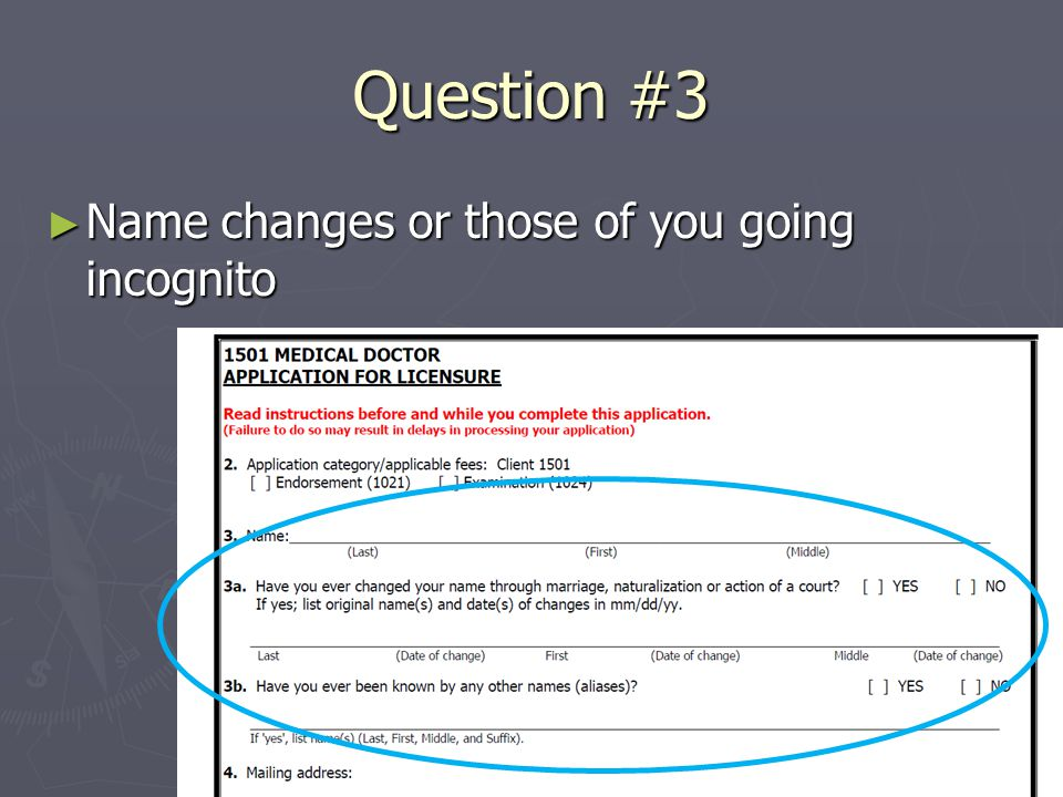 Question #3 ► Name changes or those of you going incognito