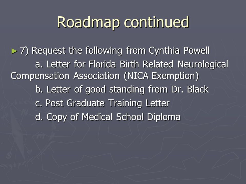 Roadmap continued ► 7) Request the following from Cynthia Powell a.