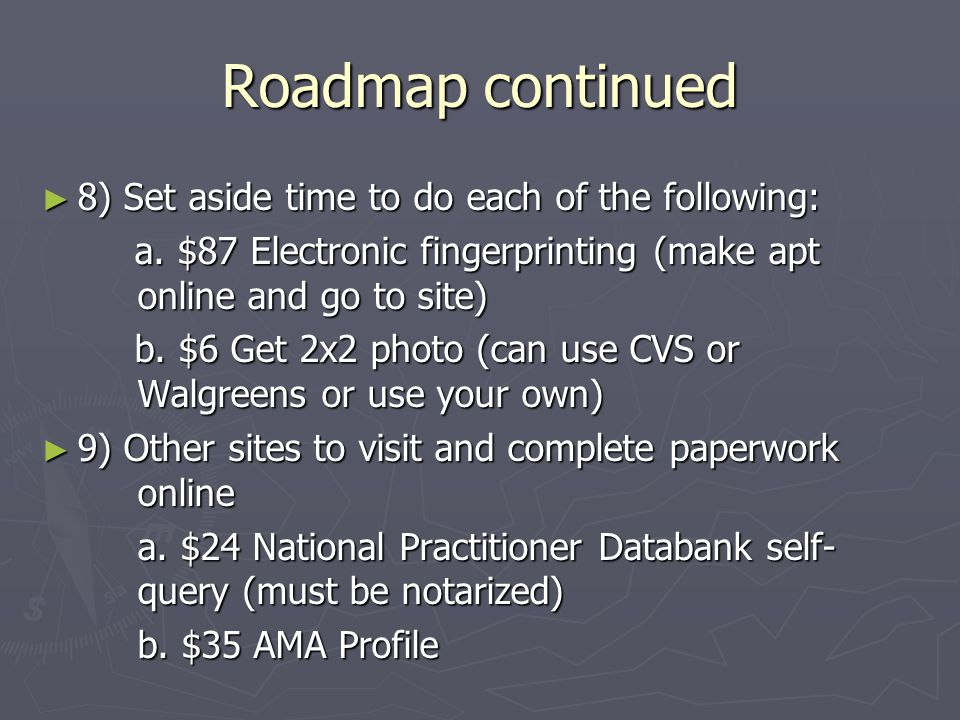 Roadmap continued ► 8) Set aside time to do each of the following: a.
