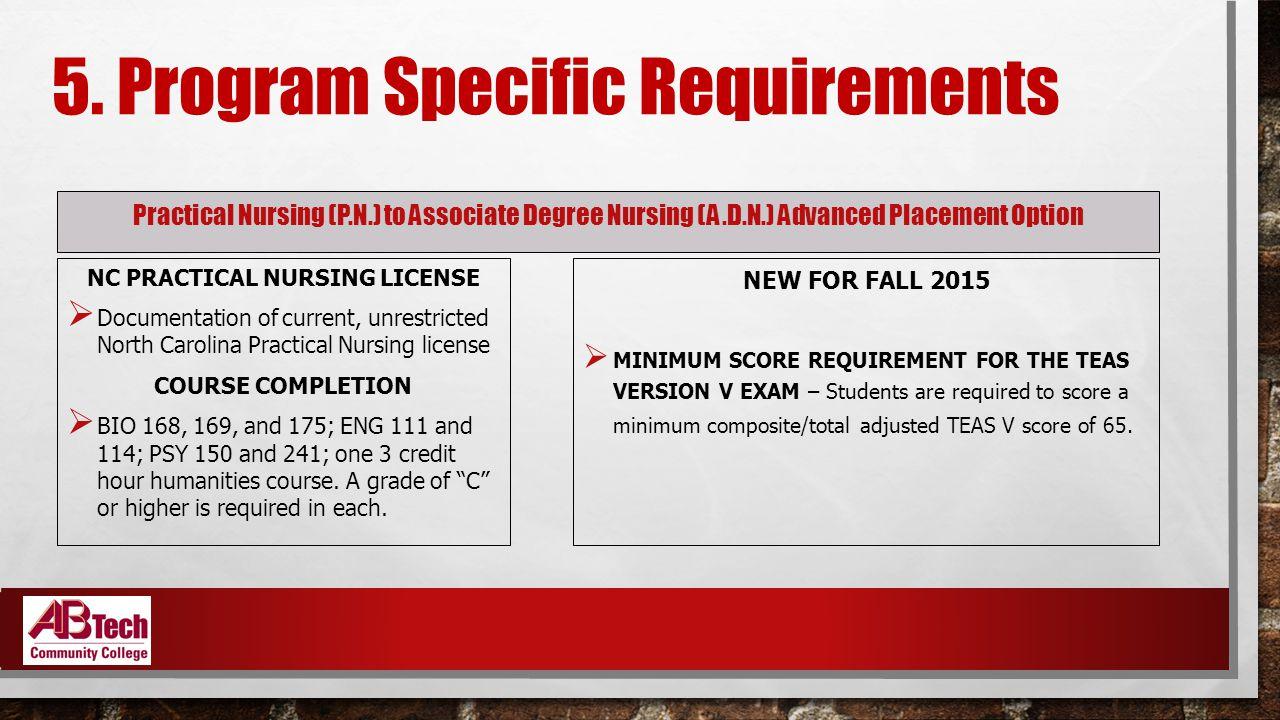 5. Program Specific Requirements Practical Nursing (P.N.) to Associate Degree Nursing (A.D.N.) Advanced Placement Option NC PRACTICAL NURSING LICENSE
