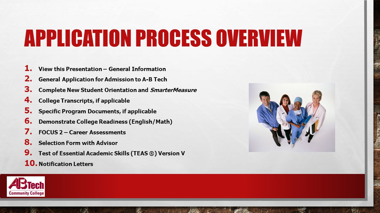 APPLICATION PROCESS OVERVIEW 1. View this Presentation – General Information 2.