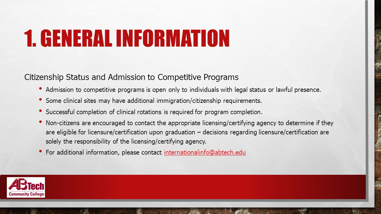 1. GENERAL INFORMATION Citizenship Status and Admission to Competitive Programs Admission to competitive programs is open only to individuals with leg