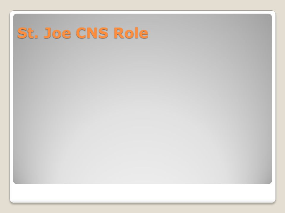 St. Joe CNS Role