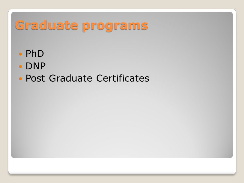 Graduate programs PhD DNP Post Graduate Certificates