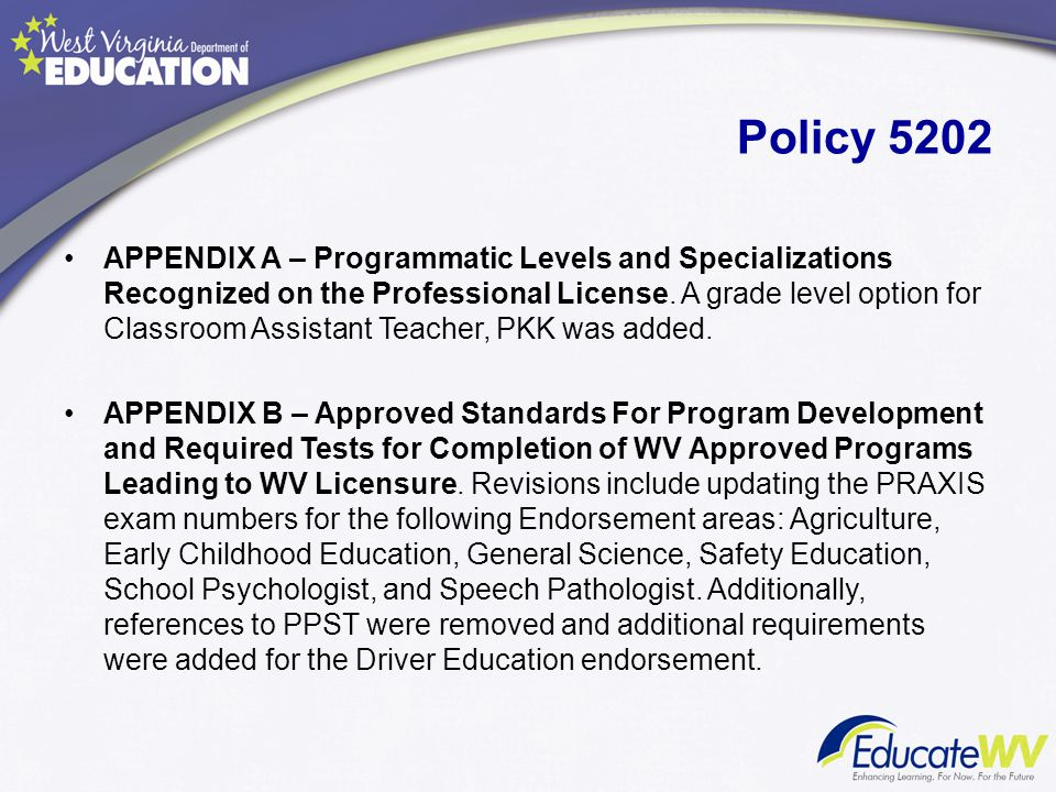 Policy 5202 APPENDIX A – Programmatic Levels and Specializations Recognized on the Professional License. A grade level option for Classroom Assistant