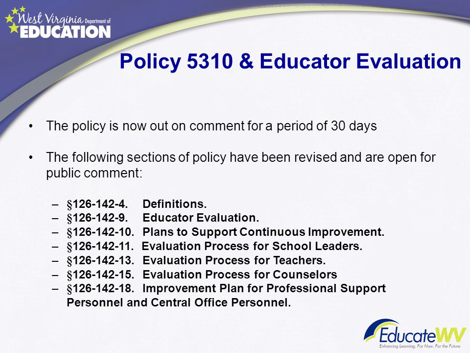 Policy 5310 & Educator Evaluation The policy is now out on comment for a period of 30 days The following sections of policy have been revised and are