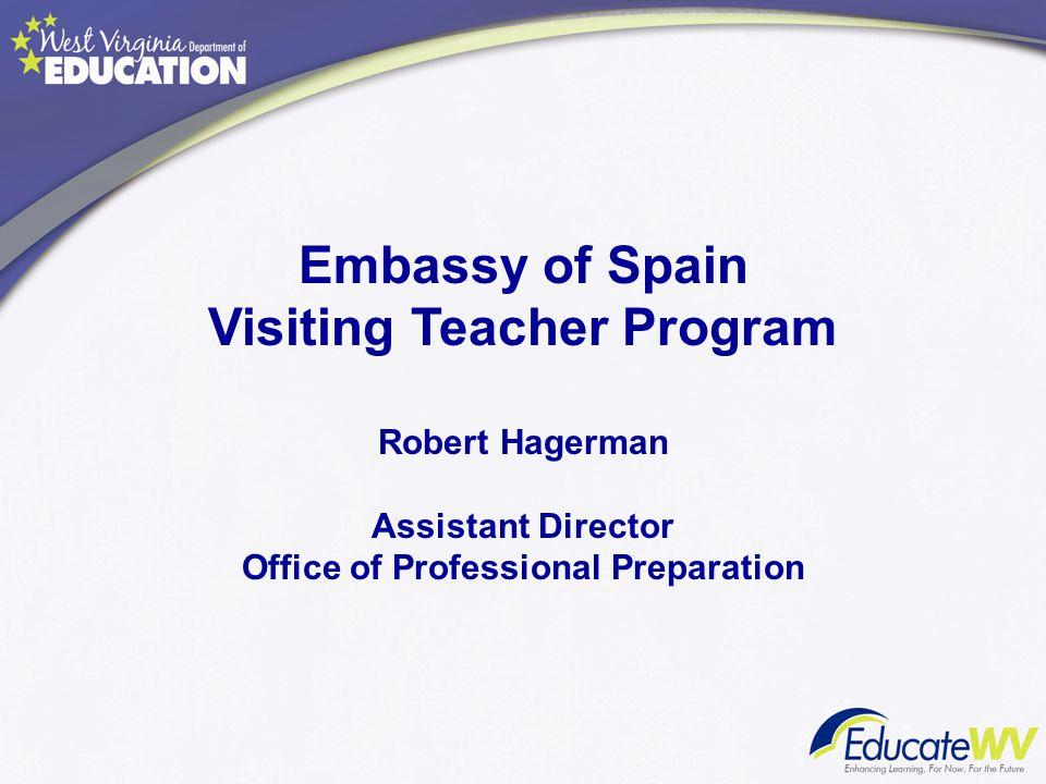 Embassy of Spain Visiting Teacher Program Robert Hagerman Assistant Director Office of Professional Preparation