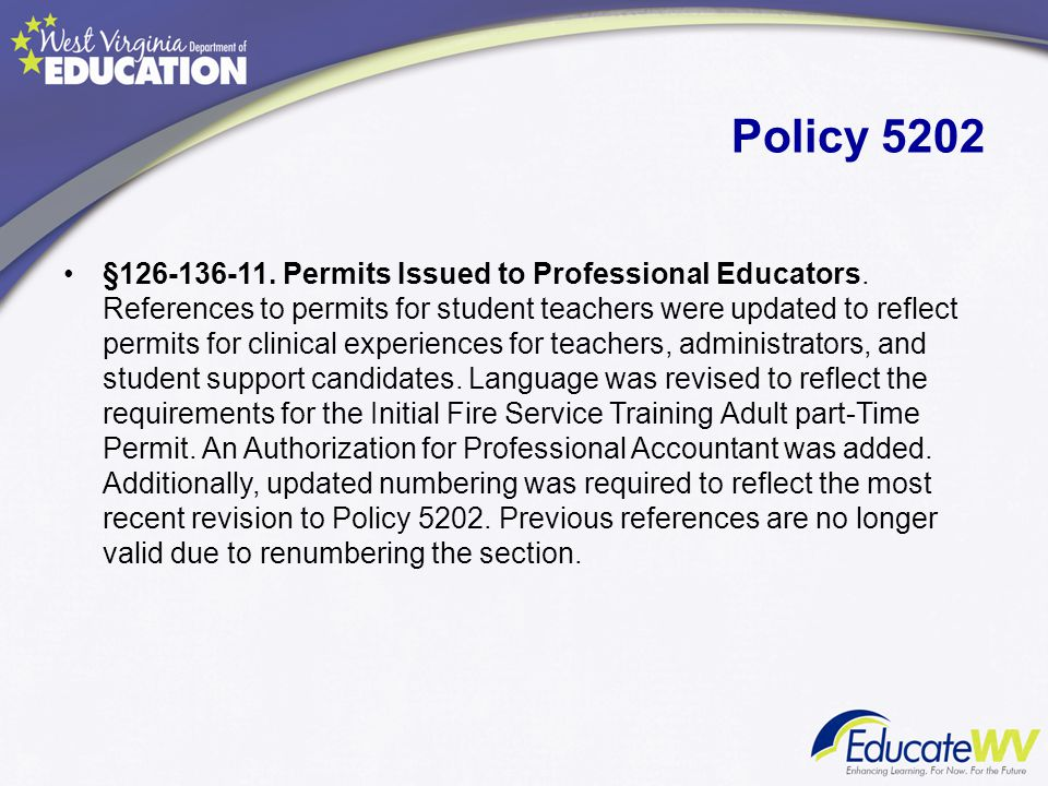 Policy 5202 §126-136-11. Permits Issued to Professional Educators. References to permits for student teachers were updated to reflect permits for clin