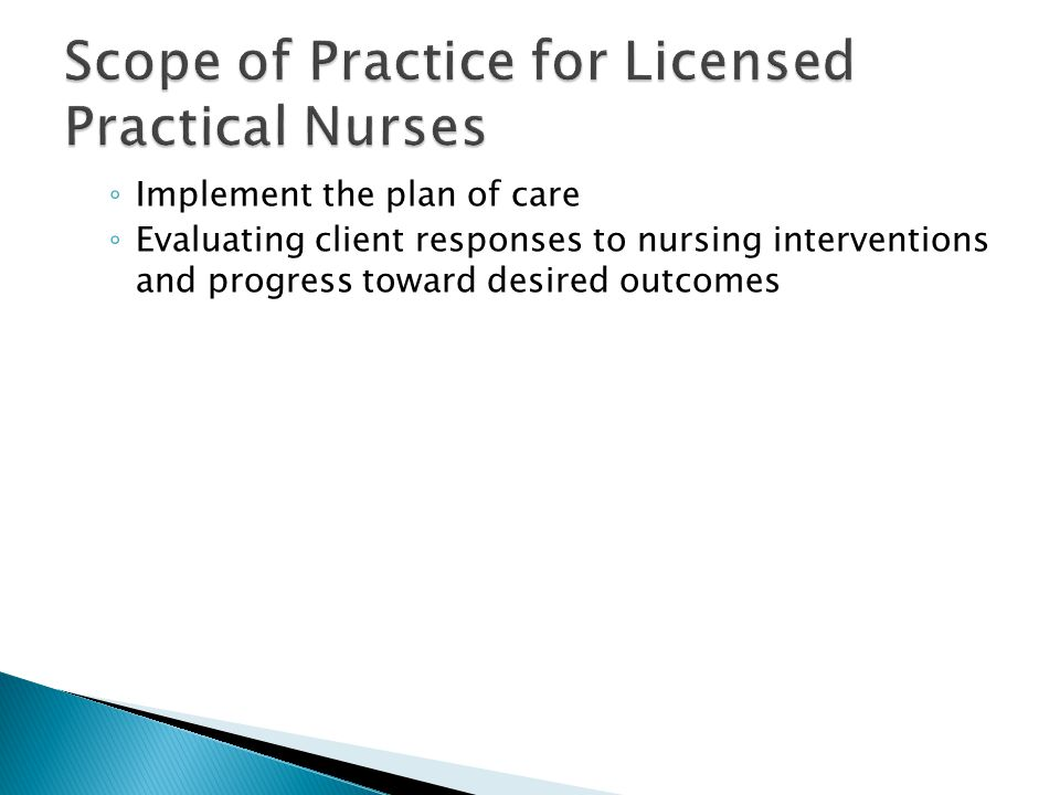 ◦ Implement the plan of care ◦ Evaluating client responses to nursing interventions and progress toward desired outcomes