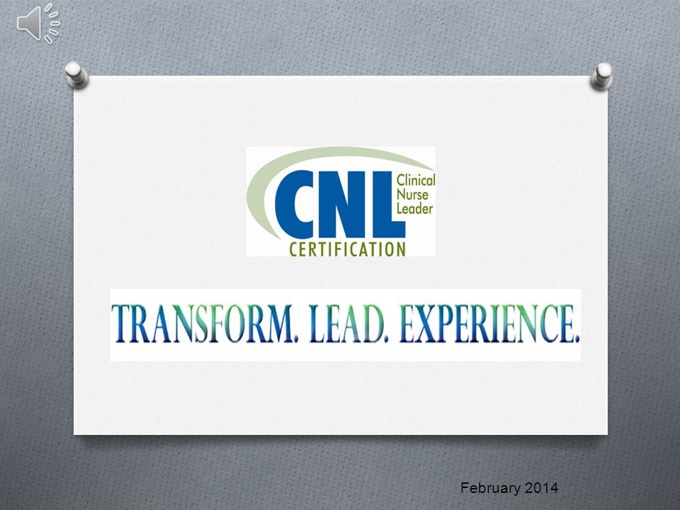 Program Facts O The CNL Certification Program is accredited by the National Commission for Certifying Agencies.