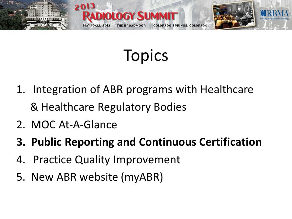 1.Integration of ABR programs with Healthcare & Healthcare Regulatory Bodies 2.