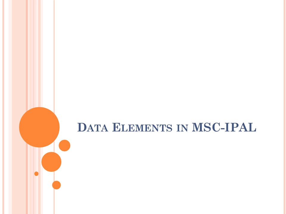 D ATA E LEMENTS IN MSC-IPAL