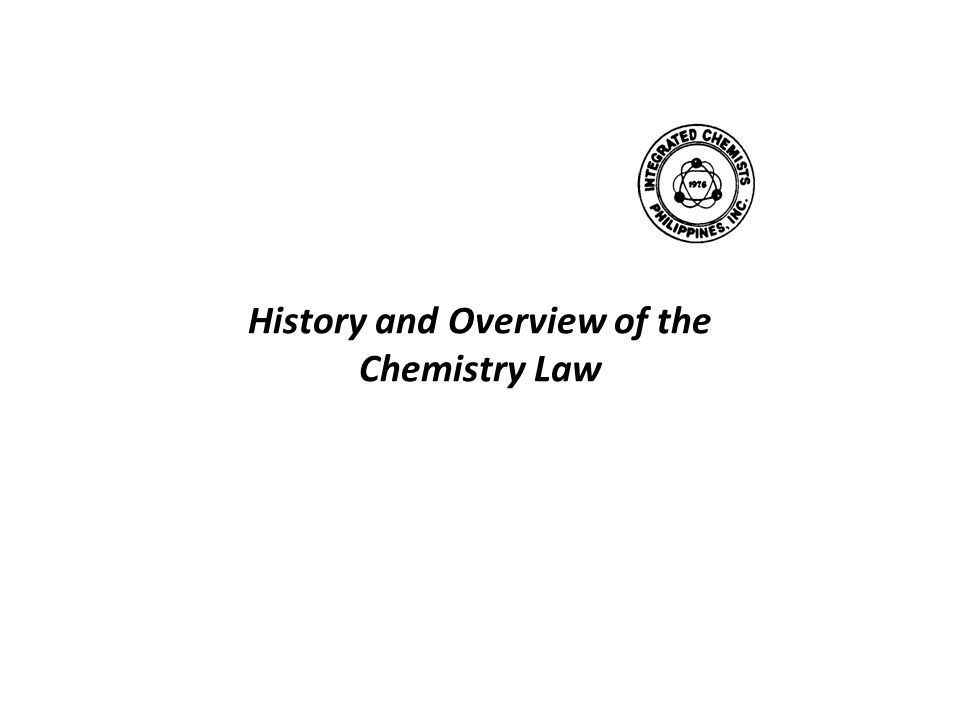 History and Overview of the Chemistry Law