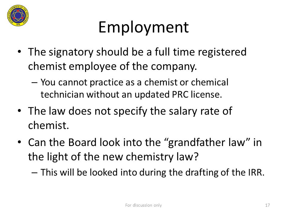 Employment The signatory should be a full time registered chemist employee of the company. – You cannot practice as a chemist or chemical technician w