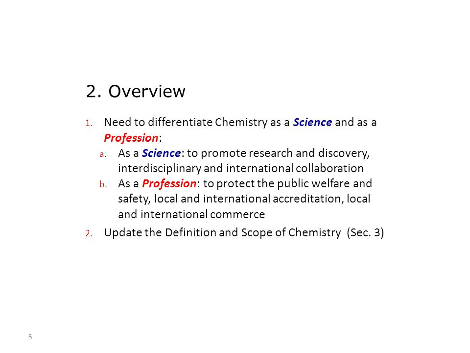 1. Need to differentiate Chemistry as a Science and as a Profession: a. As a Science: to promote research and discovery, interdisciplinary and interna