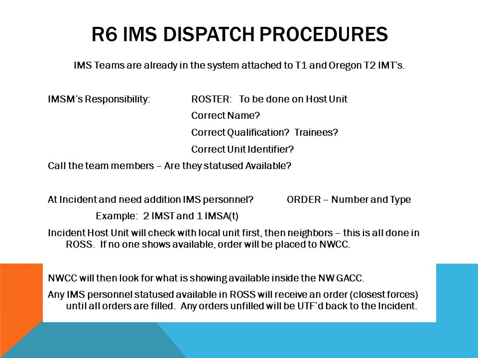 R6 IMS DISPATCH PROCEDURES IMS Teams are already in the system attached to T1 and Oregon T2 IMT's.