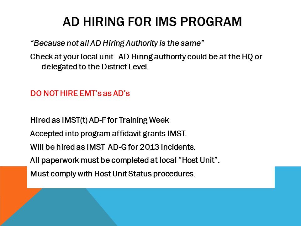 AD HIRING FOR IMS PROGRAM Because not all AD Hiring Authority is the same Check at your local unit.