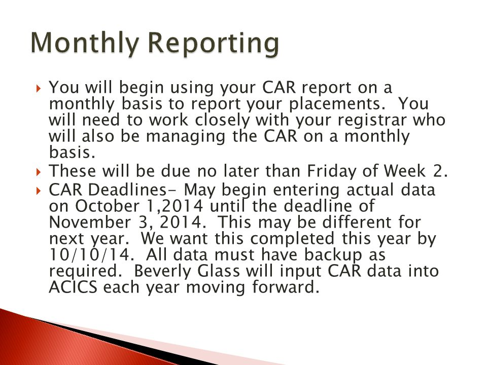  You will begin using your CAR report on a monthly basis to report your placements.