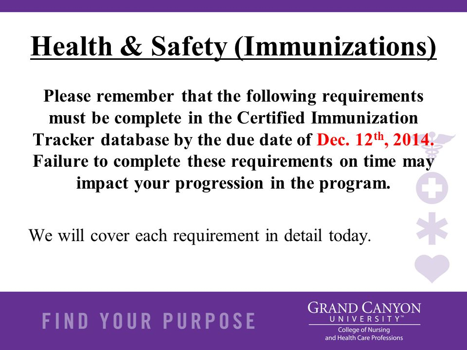 Health & Safety (Immunizations) Please remember that the following requirements must be complete in the Certified Immunization Tracker database by the
