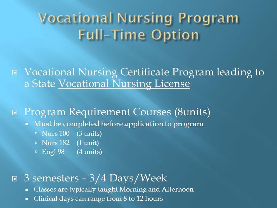  Vocational Nursing  Full time 12 students/semester  Part time 12 students/semester  Registered Nursing  12 students/fall semester  24 students/spring semester  LVN to RN Transition  12 students FALL SEMESTER ONLY